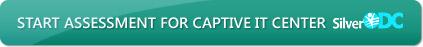 Start Assessment for captive IT center - SilverODC