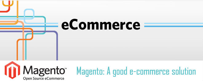 Magento a good e-commerce solution