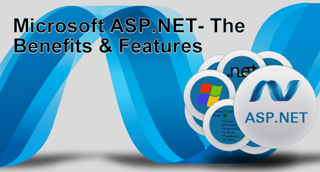 Microsoft ASP.NET- The Benefits & Features