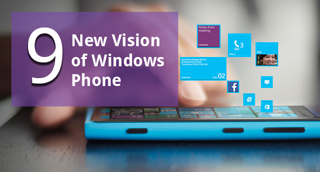 9 New Vision of Windows Phone