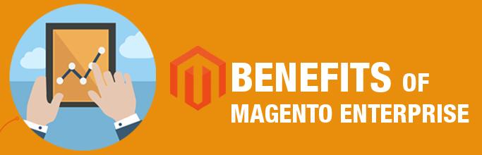 Magento Enterprise Benefits