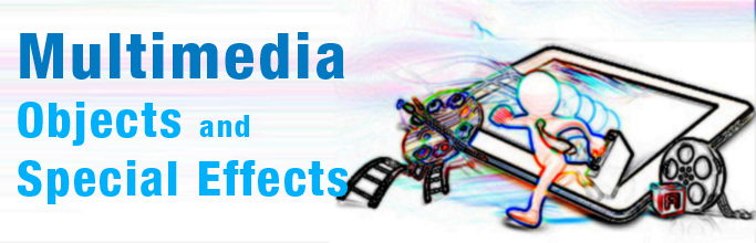 Multimedia Objects and Special Effects