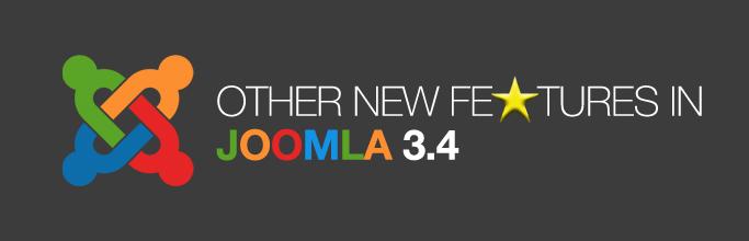 New Features in Joomla 3.4