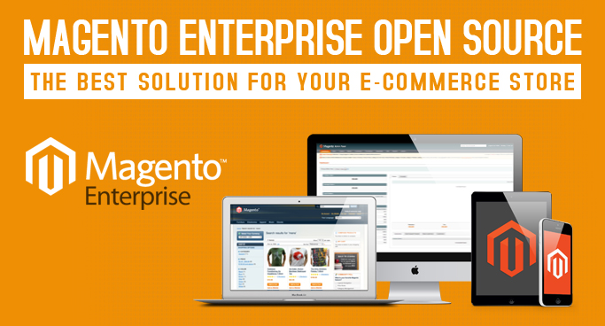 Magento Enterprise - The Best solution for your E-Commerce Store