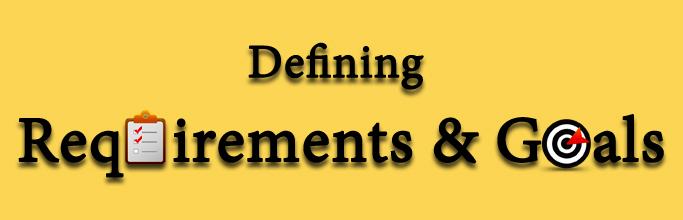 Defining Requirements & Goals