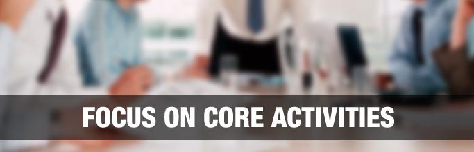 Focus on Core Activities