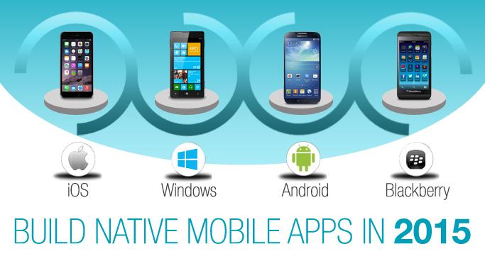 Build Native Mobile Apps in 2015
