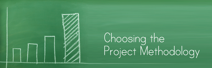 Choosing the Project Methodology