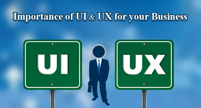 UI and UX Importance for Business