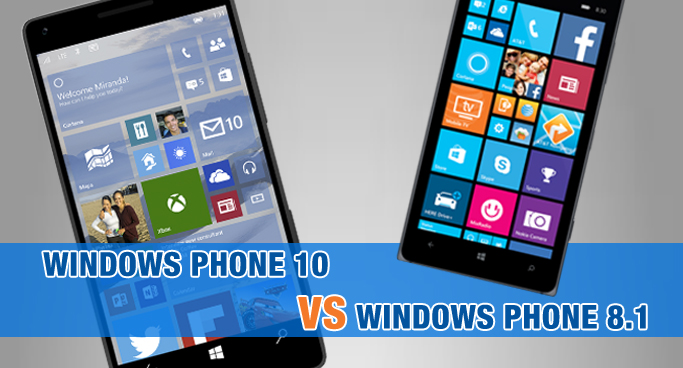 Windows Phone 10 vs Windows Phone 8.1