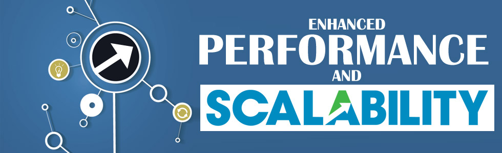 Enhanced Performance and Scalability