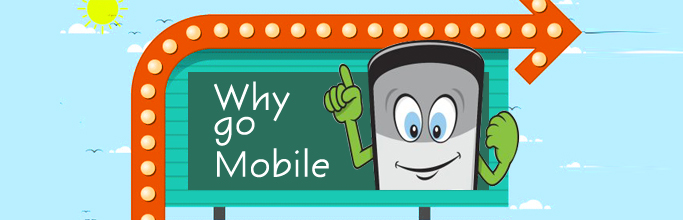 Why go Mobile