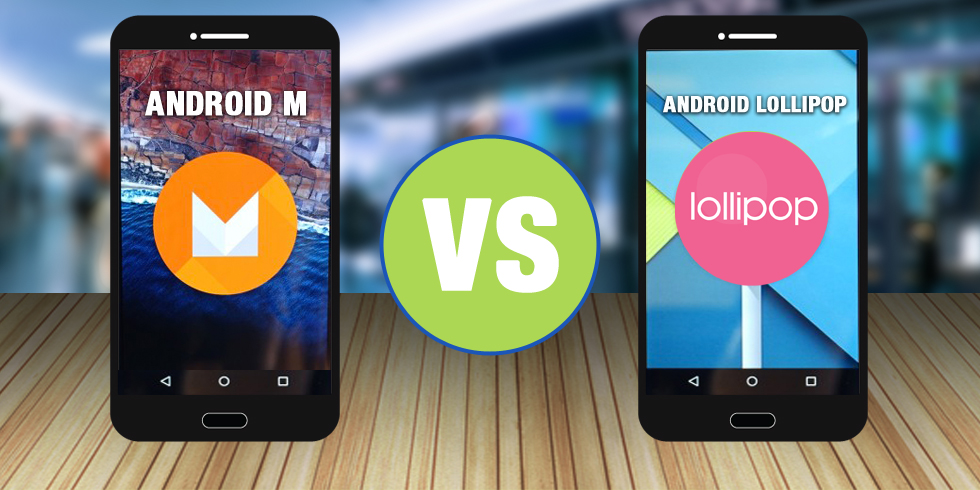 Android M Vs Android Lollipop
