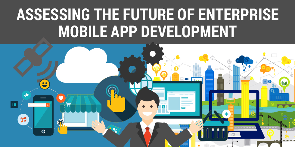 Enterprise Mobile App Development Future