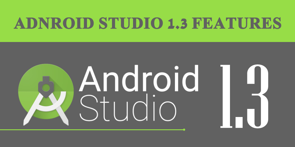 Android Studio 1.3 Features