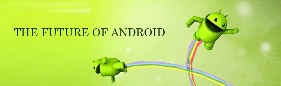 The Future of Android
