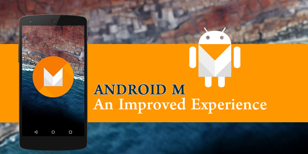 Android M - An Improved Experience