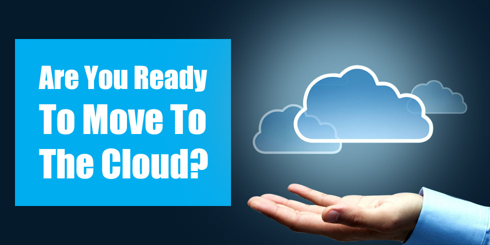 Are You Ready To Move To The Cloud