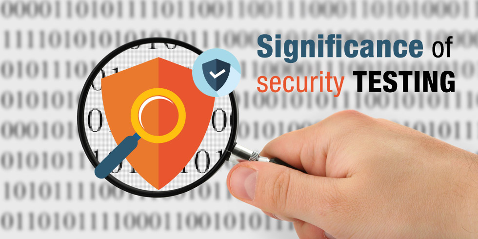 Significance of security testing