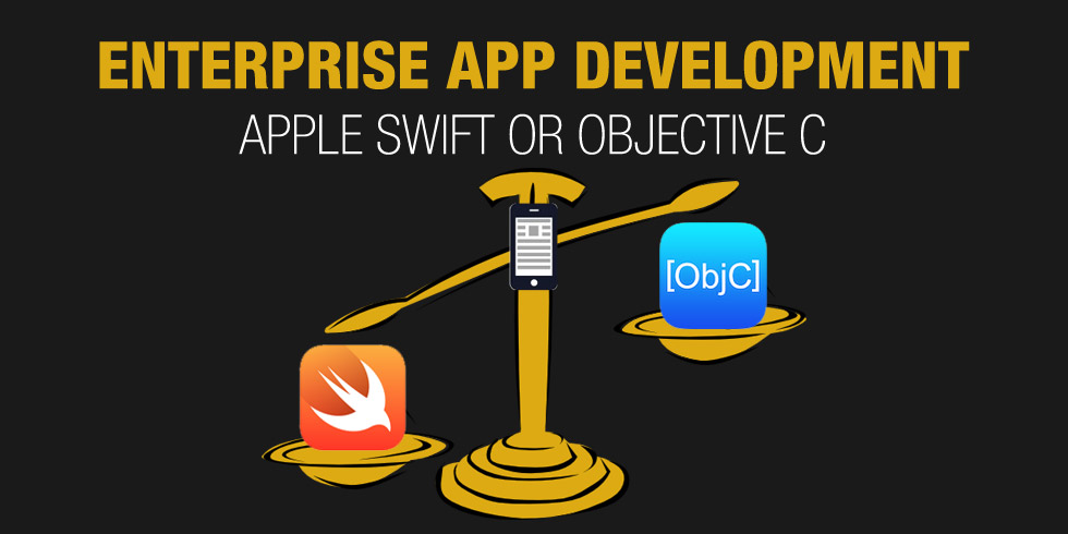 Apple Swift vs Objective C for Enterprise App Development