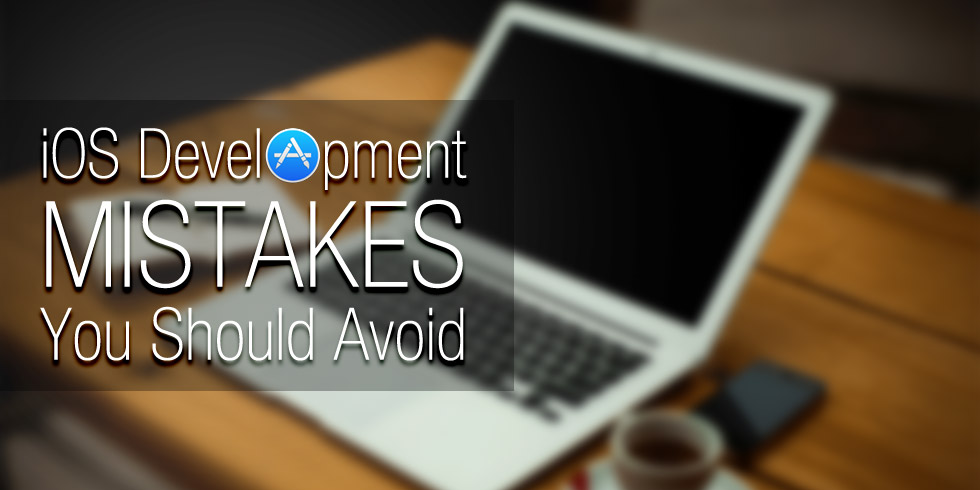 Avoid iOS Development Mistakes
