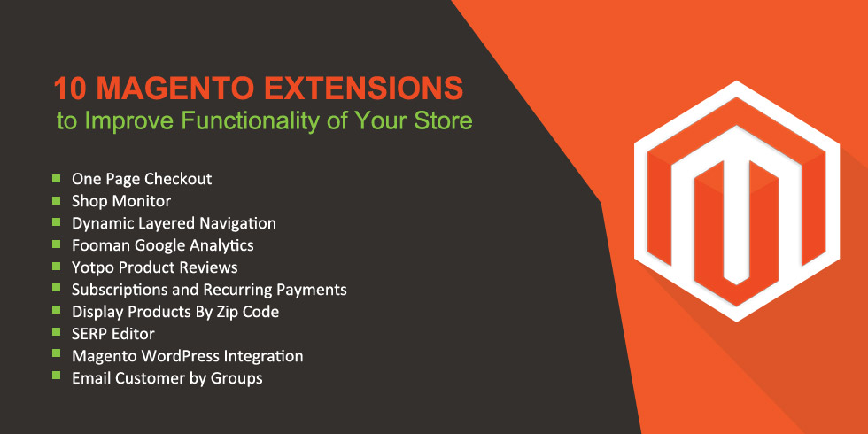 10 Magento Extensions to Improve Functionality of Your Store