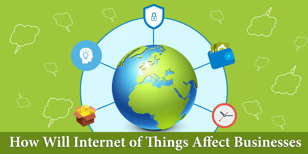 How Will Internet of Things Affect Businesses