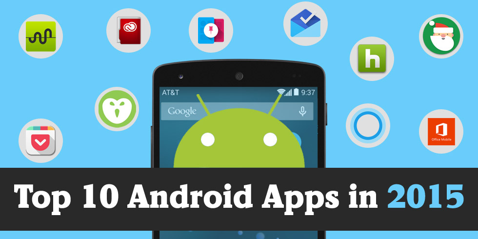 Top 10 Android Apps in 2015