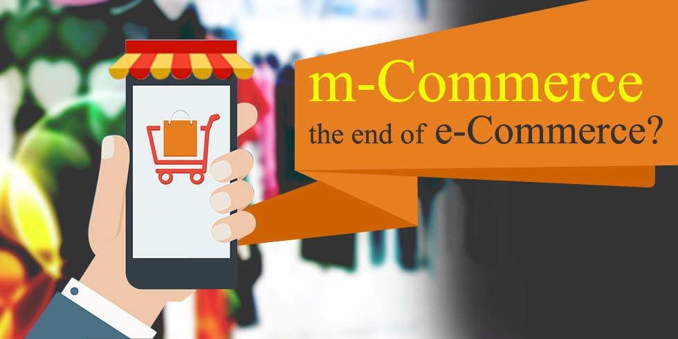 m-Commerce Mark the End of e-Commerce for Businesses