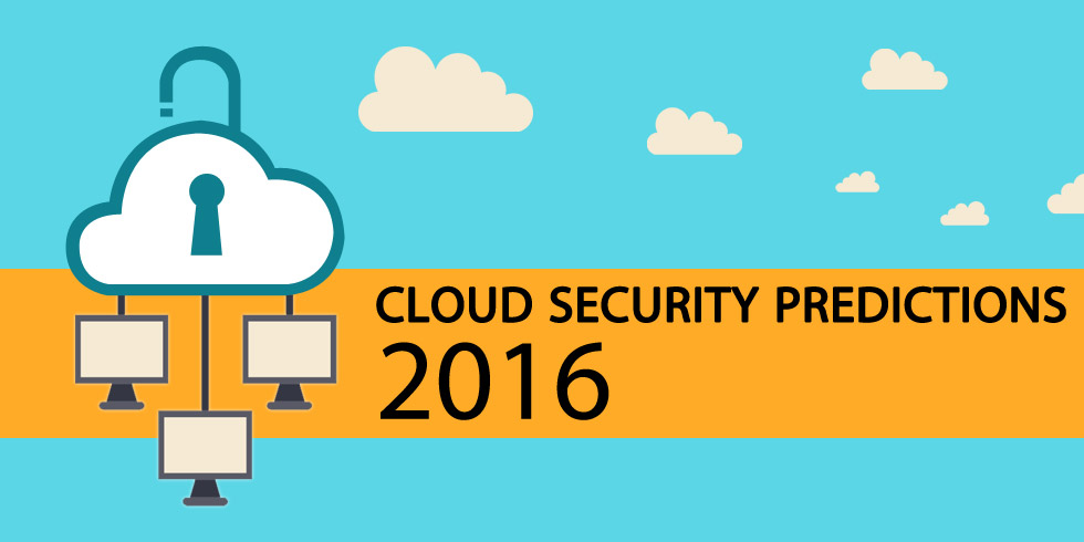 Top Cloud Security Predictions for 2016