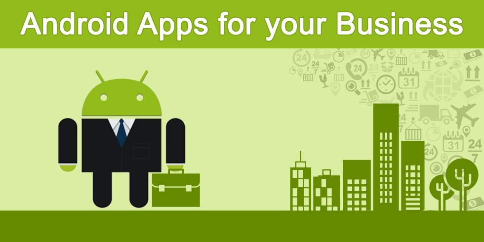 Android Apps for Your Business