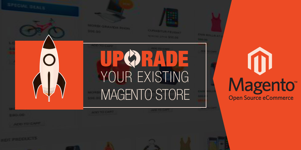 Upgrade your Existing Magento Store