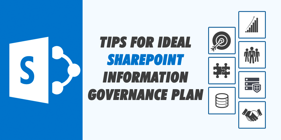 Build the Ideal SharePoint Information Governance Plan for your Business