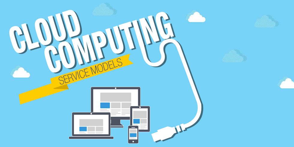 Know the Cloud Computing Service Models