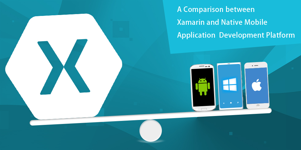 A Comparison between Xamarin and Native Mobile Application Development Platform