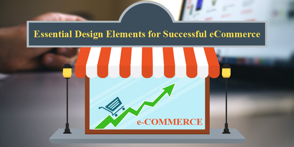 Essential Design Elements for Successful eCommerce