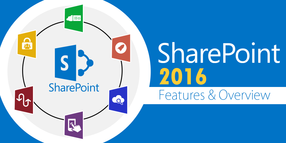 SharePoint 2016 Features & Overview of the New Version