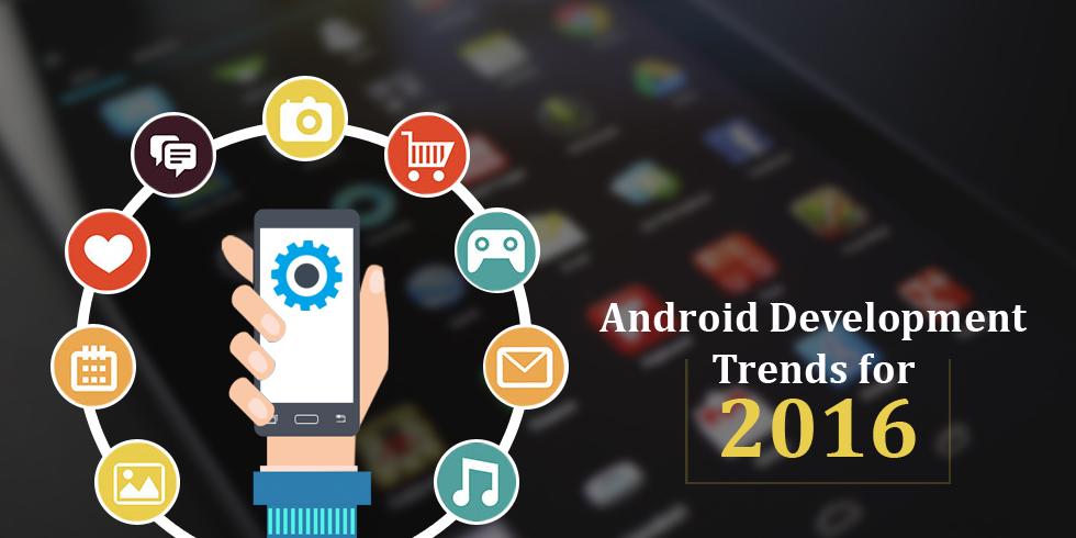 Android Development Trends for 2016
