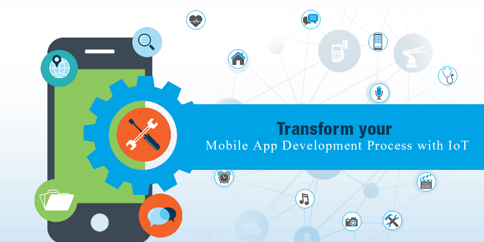 Revamp Mobile App Development Process with IoT
