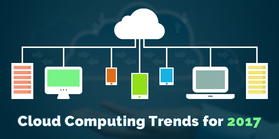 Cloud Computing Trends for 2017