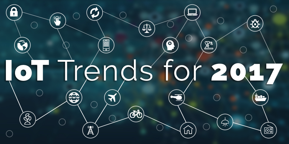 Key Internet of Things Trends to Watch in 2017