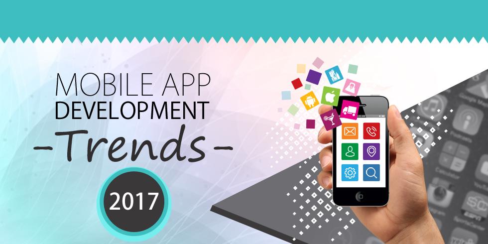 Key Mobile App Development Trends for 2017