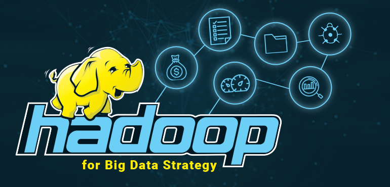 Why you Should Include Hadoop in your Big Data Strategy