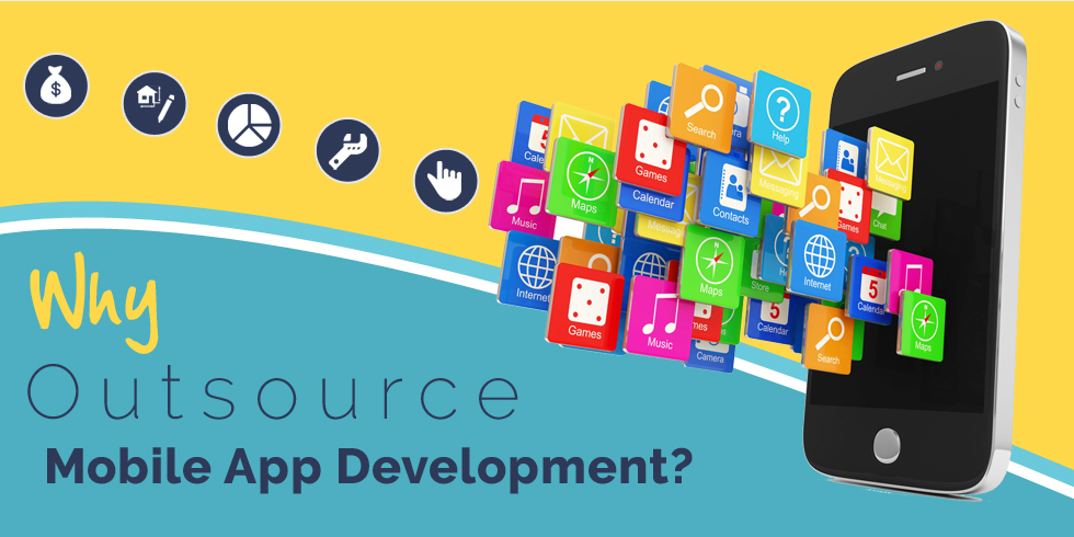 Why its Beneficial for you to Outsource your Mobile App Development?