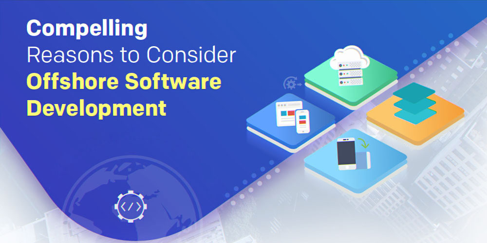 Reasons to Consider for Hiring Offshore Software Development