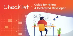 Things to Consider Before Hiring a Dedicated Developer