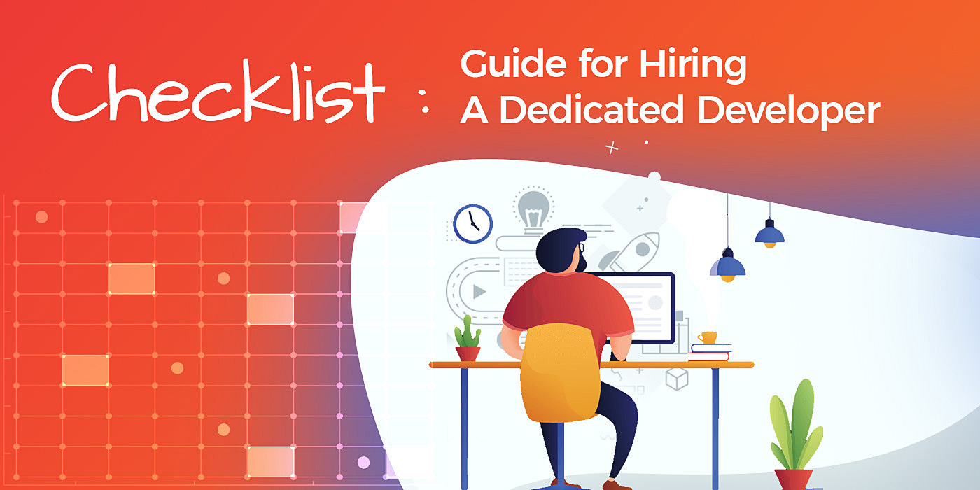 Checklist Guide for Hiring a Dedicated Developer