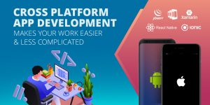 How Cross Platform App Development Can Make Your Work Effortless