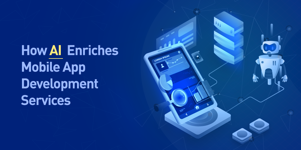 Ways AI Empowers Mobile App Development Services