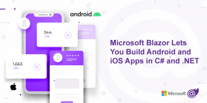 Microsoft Blazor Enables Native App Development in C# and .NET